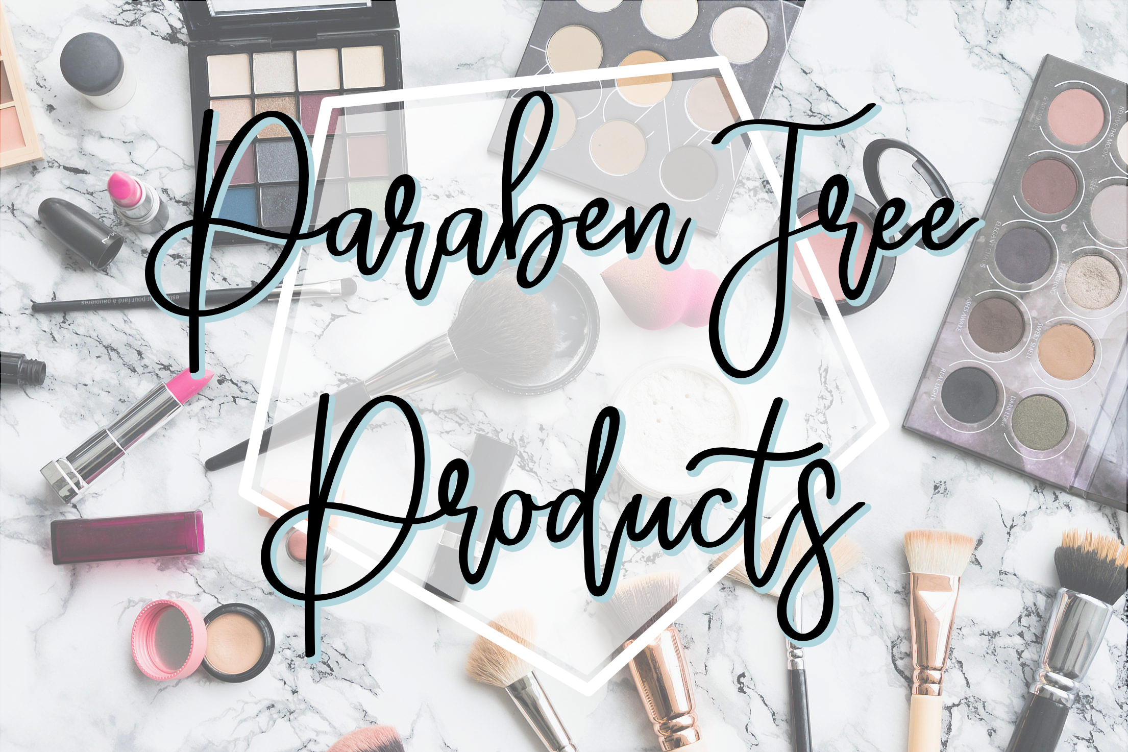 Paraben free makeup and skincare