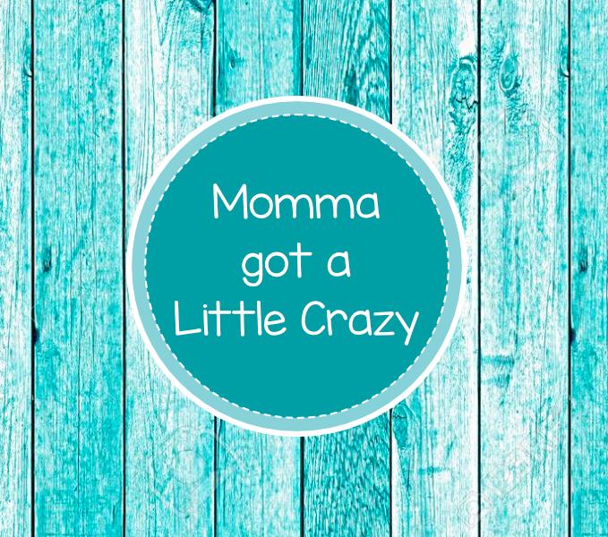 MommaGotCrazy